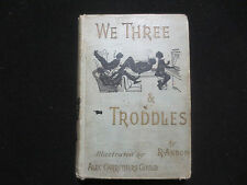 "WE THREE & TRODDLES ""A TALE OF LONDON LIFE"" 1895 ALTEMUS COL. G.G. GREEN ESTATE"