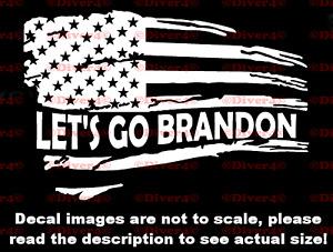 Distressed Flag Let's Go Brandon Decal Bumper Sticker Made in the USA Joe Biden