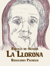 A Cuéntame un Cuento Bilingual Book: La Llorona by Rosalia De Aragon (2015,...