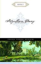 These Three Remain (Fitzwilliam Darcy, Gentleman, Book 3)