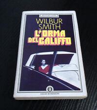 L'orma del califfo - Wilbur Smith - Prima Edizione Oscar Mondadori -