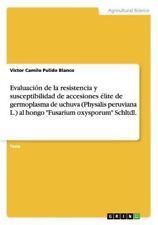 Evaluacion de la Resistencia y Susceptibilidad de Accesiones Elite de...