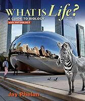 What is Life? A Guide to Biology with Physiology Jay Phelan