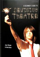 A Beginner's Guide to Devising Theatre by Jess Thorpe 9781350025943 | Brand New
