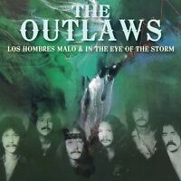 OUTLAWS - LOS HOMBRES MALO/IN THE EYE OF THE STORM   CD NEW!