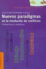 Nuevos Paradigmas en la Resolucion de Conflictos: Perspectivas y Practicas (Span