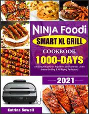 Ninja Foodi Smart XL Grill Cookbook 2021  1000-Days Amazing Recipes for Begin,,,