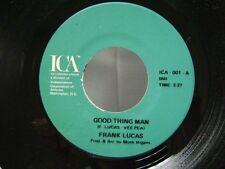 "FRANK LUCAS  -  Good Thing Man  /  I Want My Mule Back   7"" Vinyl Record"
