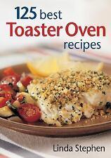 125 Best Toaster Oven Recipes, Linda Stephen, Good Book