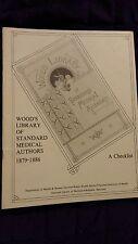 Wood's Library of Standard MEdical Authors 1879-1886 A Checklist 1985 SC Scarce