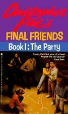 The PARTY (FINAL FRIENDS 1) (Final Friends, No 1) Christopher Pike Paperback