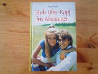 Hals über Kopf ins Abenteuer - Anke Wolff - Jugendroman