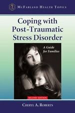 Coping with Post-Traumatic Stress Disorder: A Guide for Families (Mcfarland Heal