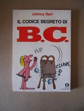 Il Codice Segreto di B.C. Johnny Hart Mondadori 1° edizione 1976  [G250] Ottimo