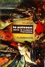 Le Poisson dans la Cuisine Française - Pellaprat - Edition Flammarion 1974