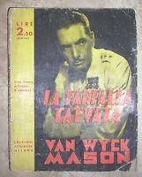 VAN WYCK MASON - LA FARFALLA TATUATA - 1940 ATTUALITA (YS)