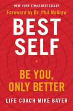 Best Self: Be You, Only Better by Mike Bayer.