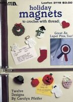 Holiday magnets to crochet Leisure Arts Leaflet #2119 12 Designs 1991 MW105