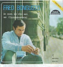 "FRED BONGUSTO 7""PS Spain 1966 Io non so chi sei PROMO"