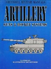 Artillery: Guns & Rocket Systems (Greenhill Military Manuals) by O'Malley, T. J