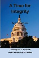 A Time for Integrity : * the US Congress Has Become Corrupt, with Insider...