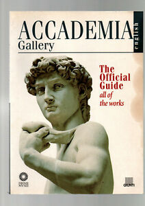 ACCADEMIA GALLERY : THE OFFICIAL GUIDE ALL THE WORKS Florence Michelangelo  ah