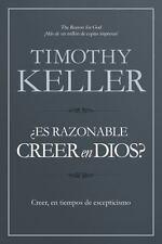 ¿Es Razonable Creer en Dios? : Creer, en una Era de Escepticismo by Timothy...