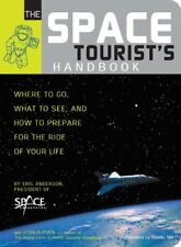 The Space Tourist's Handbook: Where to Go, What to See, and How to Prepare for,