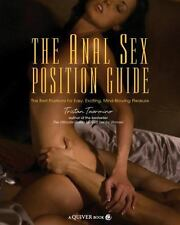 The Anal Sex Position Guide : The Best Positions for Easy, Exciting, Mind-Blowin