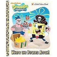 Little Golden Book SpongeBob SquarePants Where the Pirates Arrgh! Nickelodeon
