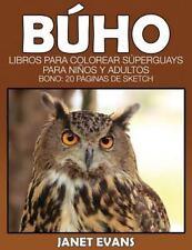 Buho: Libros Para Colorear Superguays Para Ninos y Adultos (Bono: 20 Paginas de