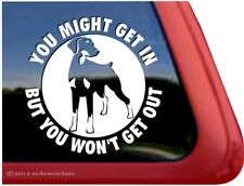 You Might Get In, But. | Doberman Pinscher Guard Dog Window Decal Sticker