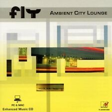 FLY = AMBIENT CITY LOUNGE = ELECTRO DOWNTEMPO AMBIENT !!!