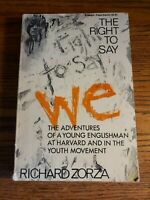 THE RIGHT TO SAY WE - Richard Zorza - 1970 1st Edition Paperback