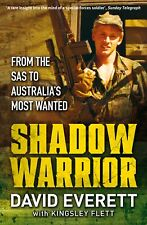 BOOK NEW Shadow Warrior From the SAS to Australia's Most Wanted by David Everett