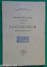 INSCRIPTIONS LATINES ET GRECQUES RELATIVES A LUGDUNUM JEAN ECUYER LYON