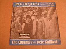 45T SINGLE FONORA / THE CUBANA'S WITH PETE GUILBERT - LULLABY /  POURQUOI