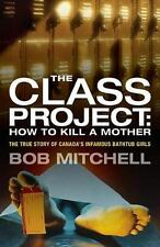 The Class Project: How To Kill a Mother: The True Story of Canada's Infamous Bat