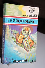 VENDREDI PAR EXEMPLE Pierre Suragne Anticipation N°695