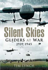 SILENT SKIES: Gliders at War 1939-1945-ExLibrary