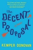 NEW The Decent Proposal: A Novel by Kemper Donovan