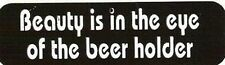Motorcycle Sticker for Helmets or toolbox #1,105 Beauty is in the eye of the bee