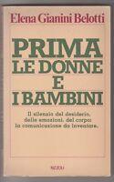Elena Gianini Belotti Prima le donne e i bambini Rizzoli 1° edizione 1980   6530