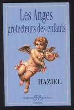 NEUF LIVRE LES ANGES PROTECTEURS DES ENFANTS  HAZIEL SPIRITUALITE