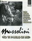 """* MUSSOLINI """" IO VI PARLO DI ME """" FASC.N°5 by LIBERO - Raccontata da V. FELTRI"""