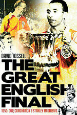 The Great English Cup Finale - 1953 - Cup,Coronation und Stanley Matthews - Buch