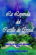 Historias de Los Cuatro Elementos: La Leyenda Del Castillo de Cristal :...
