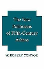 The New Politicians of Fifth-Century Athens by W. Robert Connor (Paperback,...