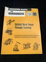 Orientation Manual For Ironworkers - Skilled Work Force Through Training