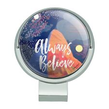 Always Believe Mountain Inspirational Golf Hat Clip With Magnetic Ball Marker